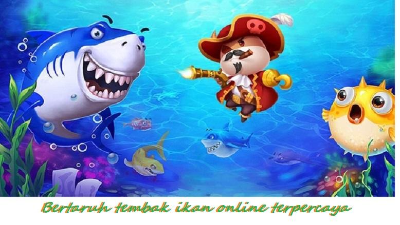 Bertaruh tembak ikan online terpercaya