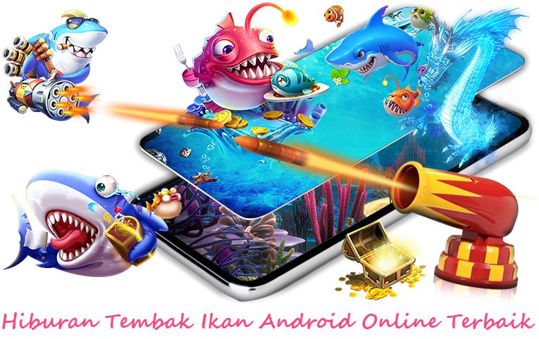 Hiburan Tembak Ikan Android Online Terbaik